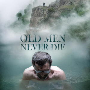 OLD MEN NEVER DIE